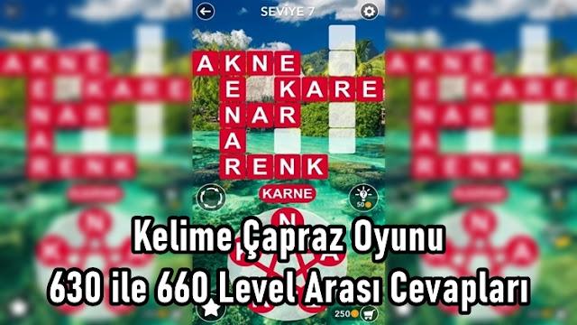 Kelime Çapraz Oyunu 630 ile 660 Level Arasi Cevaplari