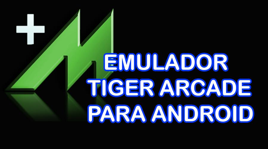 Emulador Tiger Arcade Mega Pack De Juegos Para Android Juegos