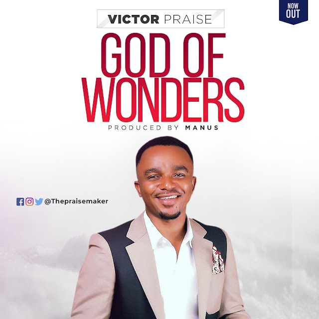 NEW MUSIC: GOD OF WONDERS BY VICTOR PRAISE ||@Thepraisemaker