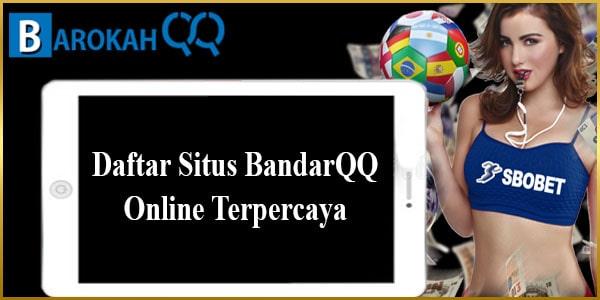 Daftar Situs BandarQQ Online Terpercaya