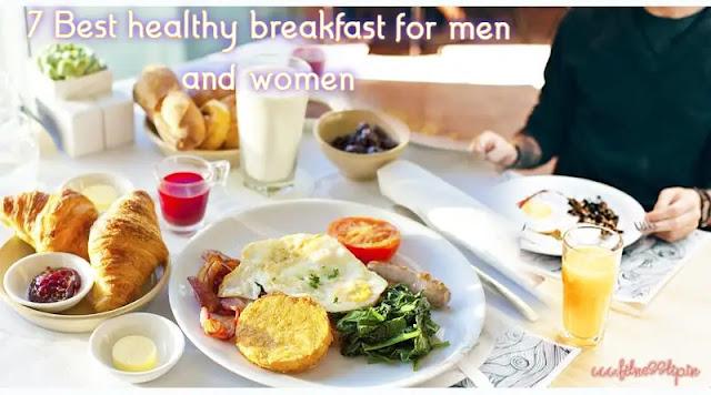 7 Best healthy breakfast for men and women