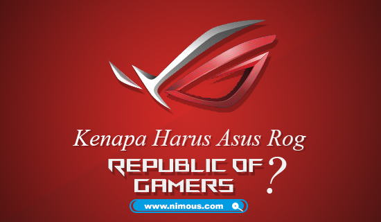Kenapa Asus ROG ? #wearerog