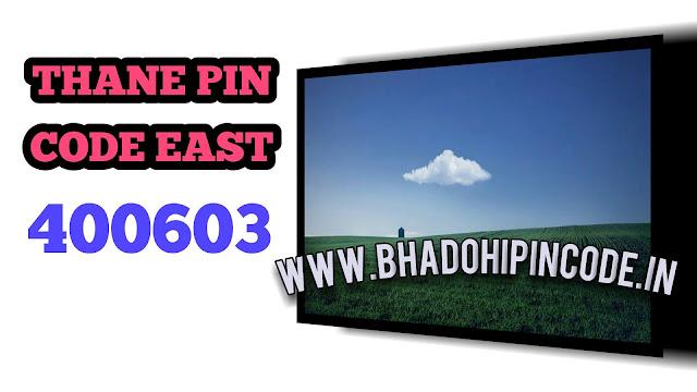 Thane pin code east,THANE PIN CODE EAST