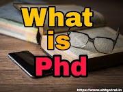 पीएचडी (PhD) क्या है कैसे करे पूरी जानकारी (PhD) doctor of philosophy