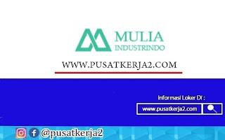 Lowongan Kerja SMA SMK D3 S1 Mulia Industry Group Oktober 2020