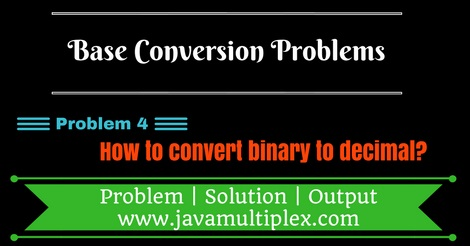 Java program that converts binary number to decimal number.