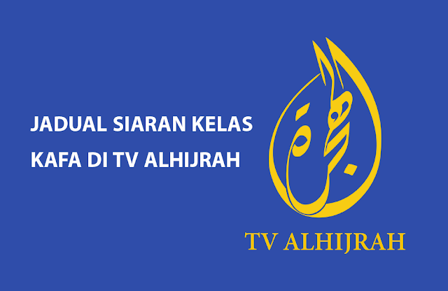 Jadual Siaran Kelas KAFA di TV AlHijrah Setiap Hari