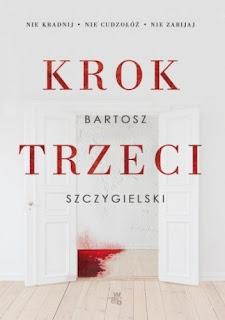 """""""Krok trzeci"""" – Bartosz Szczygielski"""