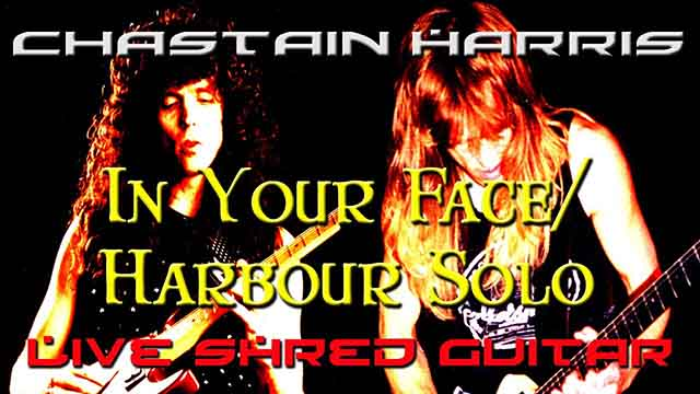 """Chastain / Harris - """"In Your Face/ Harbour Solo"""""""
