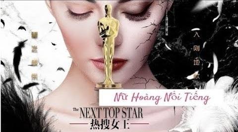 Nữ Hoàng Nổi Tiếng - The Next Top Star (2019)