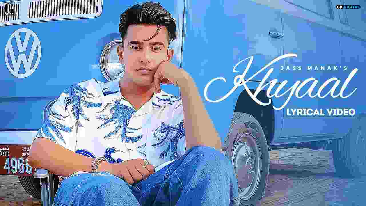 ख्याल Khyaal lyrics in Hindi Jass Manak Punjabi Song