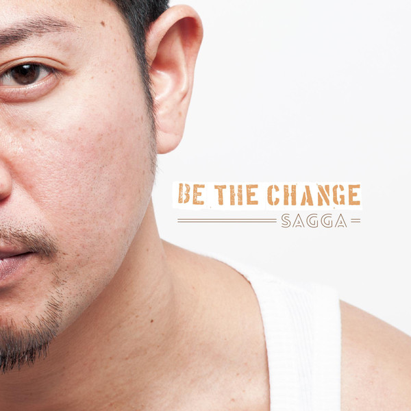 [Album] SAGGA – BE THE CHANGE (2016.04.13/MP3/RAR)