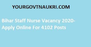 Bihar Staff Nurse Vacancy 2021