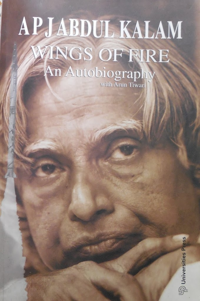 Wings Of Fire Summary-A Short summary On The Biography Of Dr. APJ Abdul Kalam
