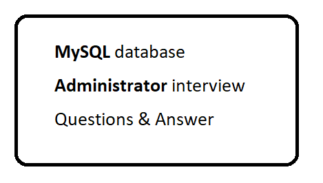 MySQL database Administrator interview questions and Answer