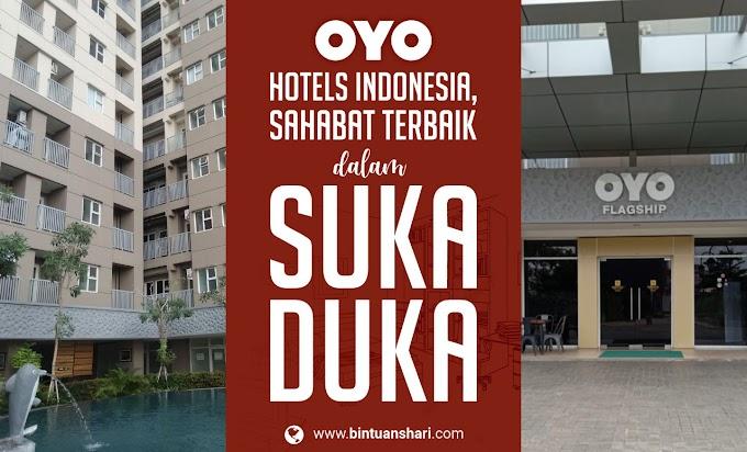OYO Hotels Indonesia, Sahabat Terbaik dalam Suka Duka