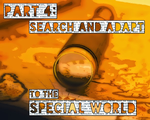 Part 4: SEARCH and ADAPT to the Special World