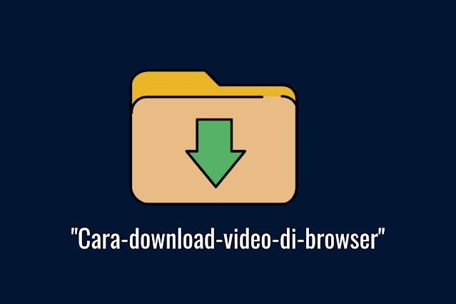 Cara download video di browser