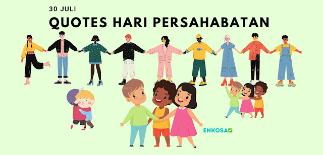 100 Quotes Ucapan Hari Persahabatan Sedunia (Happy World Frienship Day)