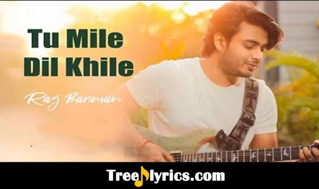 Tu mile dil khile Lyrics new version