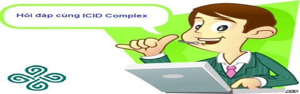 Hỏi đáp cùng ICID Complex