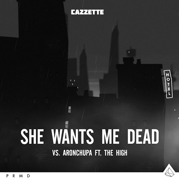 Cazzette & AronChupa - She Wants Me Dead (feat. The High) - Single Cover