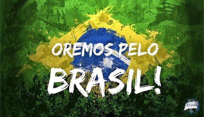 Vamos , é momento de orarmos pelo Brasil
