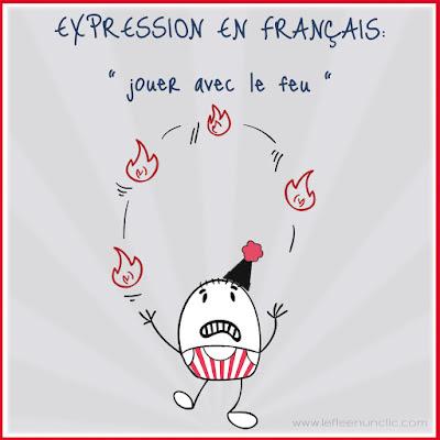 expression, expression française, jouer avec le feu, vocabulaire, le FLE en un 'clic'