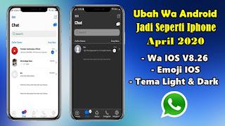 Cara Mengubah Tampilan Whatsapp Android Seperti Iphone April 2020