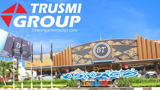 Lowongan Kerja Trusmi Group