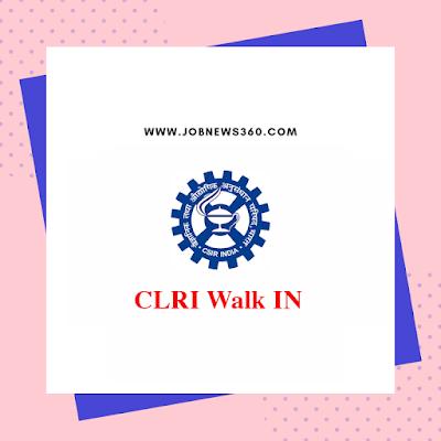 CLRI Chennai Walk-IN 2019 for SRF, JRF, Project Assistant Posts (15 Vacancies)