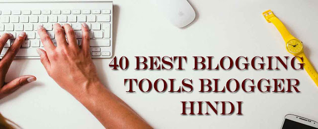 40 Best blogging Tools for Blogger Hindi 2020, Google Docs, Free Blogging Tools, Blogging tools, Article Writing tools, Free, Top free Blogging tools,