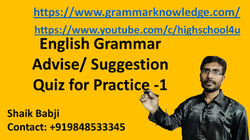 English Grammar Advise/ Suggestion Quiz for Practice -1