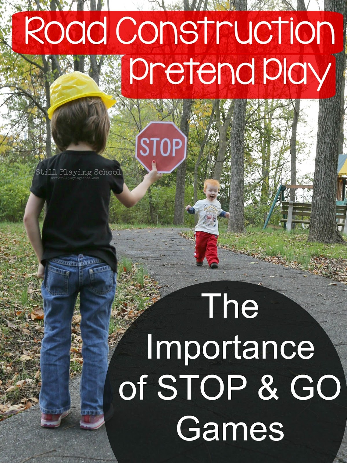Road Construction Pretend Play The Importance Of Stop And