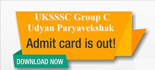UKSSSC Group C Udyan Paryavekshak admit card 2019