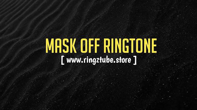 Mask Off Ringtone Download
