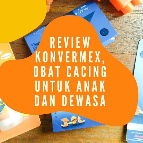 Review Konvermex, Obat cacing untuk anak dan dewasa