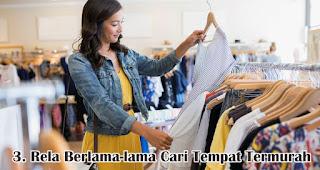 Rela Berlama-lama Cari Tempat Termurah merupakan salah satu keunikan wanita Indonesia saat berbelanja