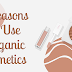 5 Reasons to Use Organic Cosmetics