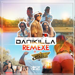 Dj Danikilla – Remexe (feat. Os Intocáveis) ( 2019 ) [DOWNLOAD]