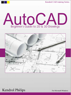 AutoCAD Beginner's Guide to 2D & 3D Drawings By Kendrol Philips