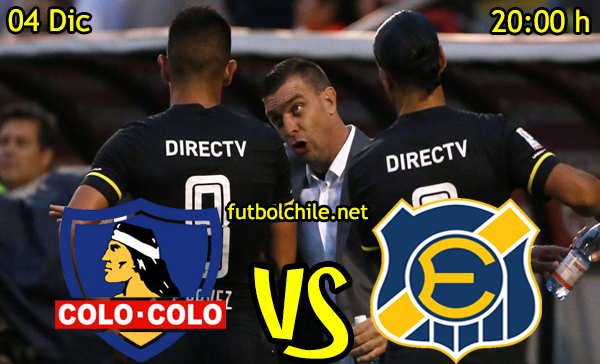 Ver stream hd youtube facebook movil android ios iphone table ipad windows mac linux resultado en vivo, online:  Colo Colo vs Everton