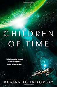 Children of Time (Children of Time #1) by Adrian Tchaikovsky