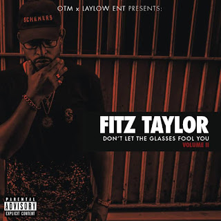 New MixTape: Fitz Taylor – Don't Let The Glasses Fool You