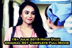 18+ Julie 2019 Hindi Ullu Original S01 Complete Full Movie | Netflix
