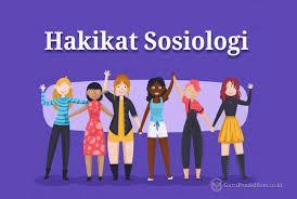 Hakikat Sosiologi Sebagai Ilmu Pengetahuan Beserta Penjelasannya