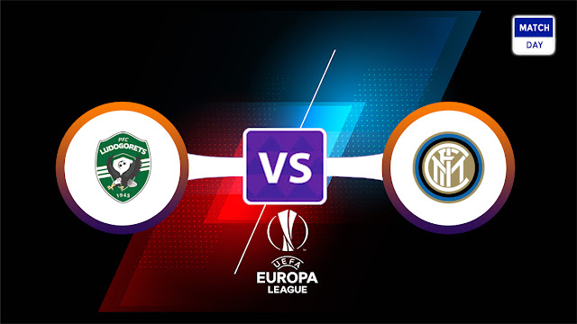 Ludogorets vs Inter Milan Prediction & Match Preview