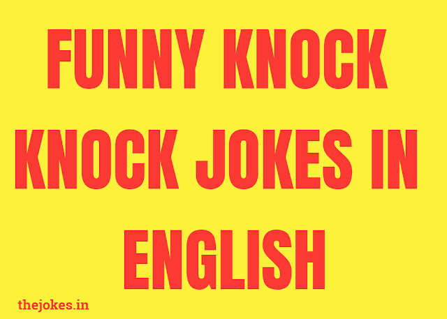 Top 15 funny Knock knock jokes in english