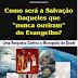 """Como Será a salvação Daqueles que """"nunca ouviram"""" do Evangelho? - César Francisco Raymundo"""