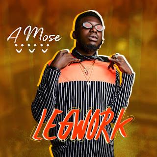 Download A Mose - Legwork Audio Mp3
